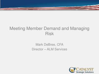 Meeting Member Demand and Managing Risk
