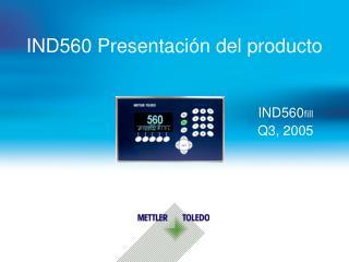 IND560 Presentación del producto