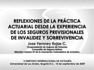 Jose Fernney Rojas C. Vicepresidente de Seguros de Personas  Compañía de Seguros Bolívar