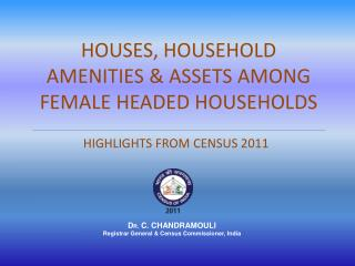 HOUSES, HOUSEHOLD AMENITIES & ASSETS AMONG FEMALE HEADED HOUSEHOLDS