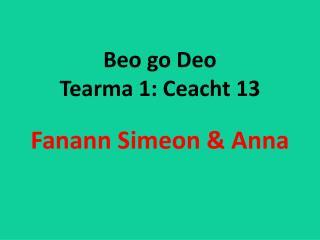 Beo  go  Deo Tearma  1:  Ceacht  13 Fanann  Simeon & Anna