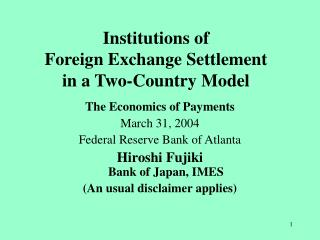 Institutions of  Foreign Exchange Settlement  in a Two-Country Model