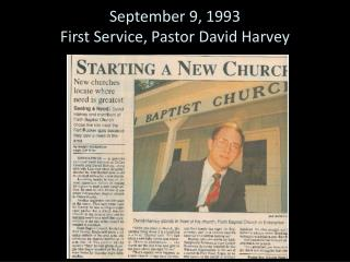 September 9, 1993 First Service, Pastor David  H arvey