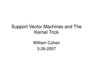 Support Vector Machines and The Kernel Trick