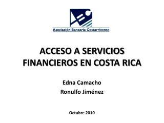 ACCESO A SERVICIOS FINANCIEROS EN COSTA RICA