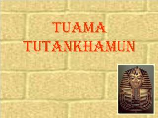 Tuama Tutankhamun