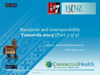 Standards and interoperability Towards  2014  (Part 3 of 3)