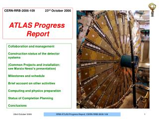 CERN-RRB-2006-109            23 rd  October 2006 ATLAS Progress  Report