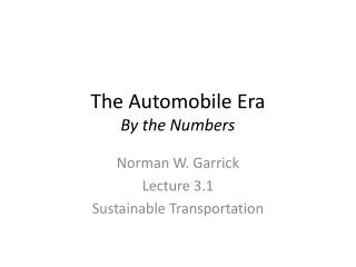 The Automobile Era By the Numbers
