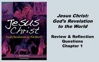 Jesus Christ: God's Revelation to the World Review & Reflection Questions Chapter 1