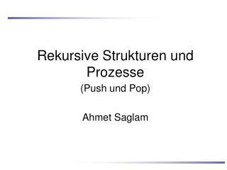 Rekursive Strukturen und Prozesse