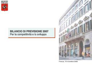 BILANCIO DI PREVISIONE 2007 Per la competitività e lo sviluppo