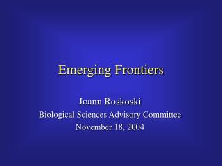 Emerging Frontiers