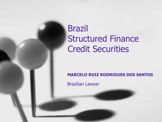 Brazil Structured Finance  Credit Securities