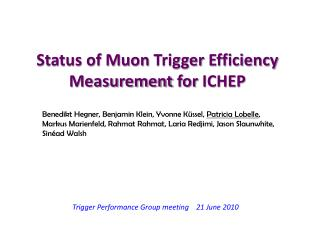 Status of Muon  Trigger Efficiency Measurement for  ICHEP