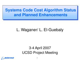 Systems Code Cost Algorithm Status and Planned Enhancements
