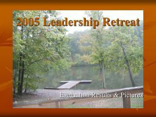 2005 Leadership Retreat