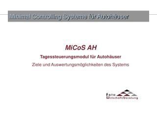 MiCoS AH Tagessteuerungsmodul für Autohäuser Ziele und Auswertungsmöglichkeiten des Systems