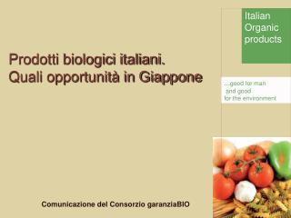Prodotti biologici italiani. Quali opportunità in Giappone