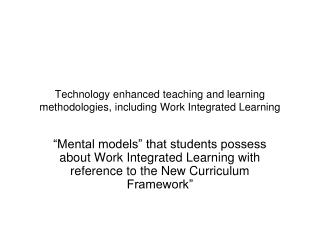Technology enhanced teaching and learning methodologies, including Work Integrated Learning