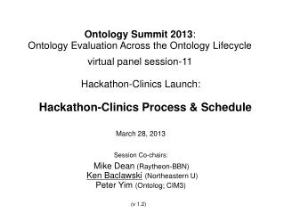 Ontology Summit 2013 : Ontology Evaluation Across the Ontology Lifecycle virtual panel session-11