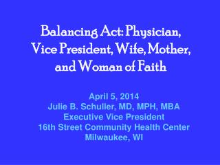 Balancing Act: Physician, Vice President, Wife, Mother, and Woman of Faith