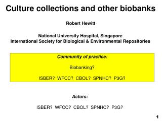 Culture collections and other biobanks Robert Hewitt