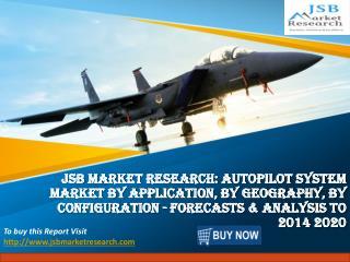 JSB Market Research: Autopilot System Market