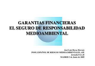 GARANTIAS FINANCIERAS EL SEGURO DE RESPONSABILIDAD MEDIOAMBIENTAL