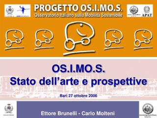 OS.I.MO.S. Stato dell'arte e prospettive Bari 27 ottobre 2006
