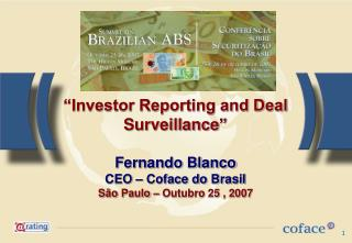 """Investor Reporting and Deal Surveillance "" Fernando Blanco CEO – Coface do Brasil"