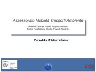 Assessorato Mobilità Trasporti Ambiente Direzione Centrale Mobilità Trasporti Ambiente