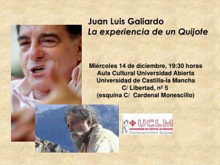Juan Luis Galiardo La experiencia de un Quijote