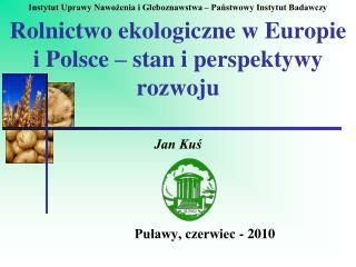 Rolnictwo ekologiczne w Europie i Polsce – stan i perspektywy rozwoju
