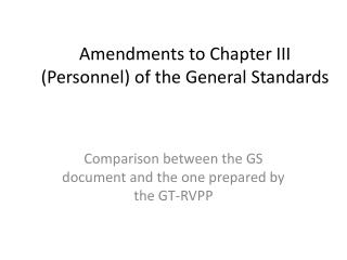 Amendments to Chapter III (Personnel) of the General Standards