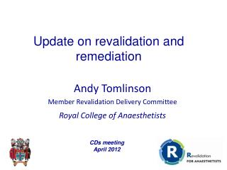 Andy Tomlinson Member Revalidation Delivery Committee Royal College of Anaesthetists