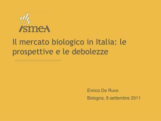 Il  mercato biologico in Italia: le prospettive e le debolezze