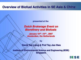 Presented at the   Dutch Brokerage Event on Biorefinery and Biofuels   January 18 th -19 th , 2007   Amsterdam, the Neth