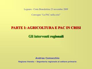 Legnaro - Corte Benedettina 23 novembre 2009 Convegno �La PAC nella crisi�