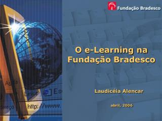 O e-Learning na  Funda��o Bradesco