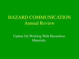 HAZARD COMMUNICATION Annual Review