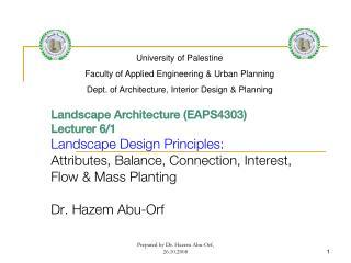 Landscape Architecture (EAPS4303) Lecturer 6/1 Landscape Design Principles: