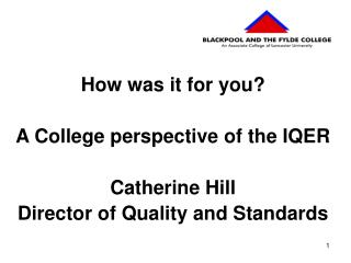 How was it for you? A College perspective of the IQER Catherine Hill