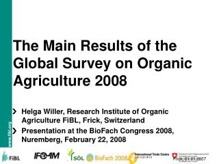 The Main Results of the Global Survey on Organic Agriculture 2008