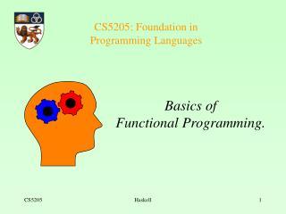 CS5205: Foundation in  Programming Languages