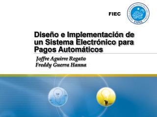 Diseño e Implementación de un Sistema Electrónico para Pagos Automáticos