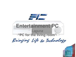 "Entertainment PC Laguna ""PC for the living room"""