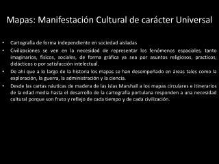 Mapas: Manifestación Cultural de carácter Universal