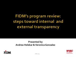 FIDM's  program review: steps toward internal  and  external transparency
