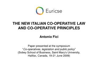 THE NEW ITALIAN CO-OPERATIVE LAW  AND CO-OPERATIVE PRINCIPLES Antonio Fici